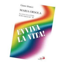 "In 2007, Gianni Bianco wrote Maria Orosla's biography, edited in Italian by San Paolo publishing house. ""Hooray for Life. A Young Girl's Race Towards Heaven In '68""."